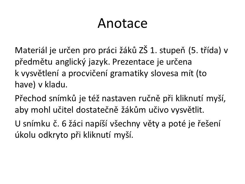 Anotace Materiál je určen pro práci žáků ZŠ 1. stupeň (5.