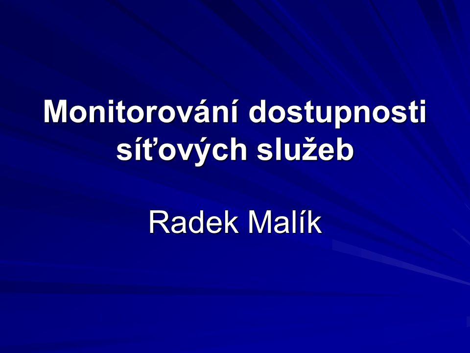 Monitorování dostupnosti síťových služeb Radek Malík