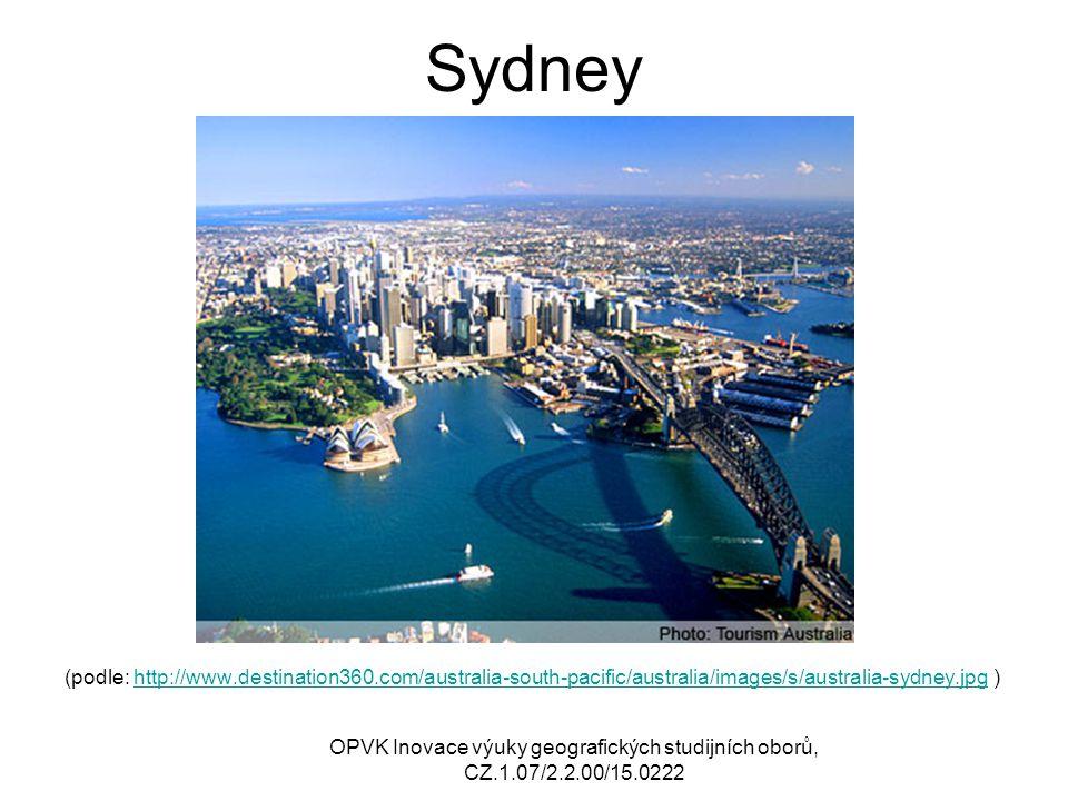 Sydney (podle: http://www.destination360.com/australia-south-pacific/australia/images/s/australia-sydney.jpg )http://www.destination360.com/australia-south-pacific/australia/images/s/australia-sydney.jpg OPVK Inovace výuky geografických studijních oborů, CZ.1.07/2.2.00/15.0222
