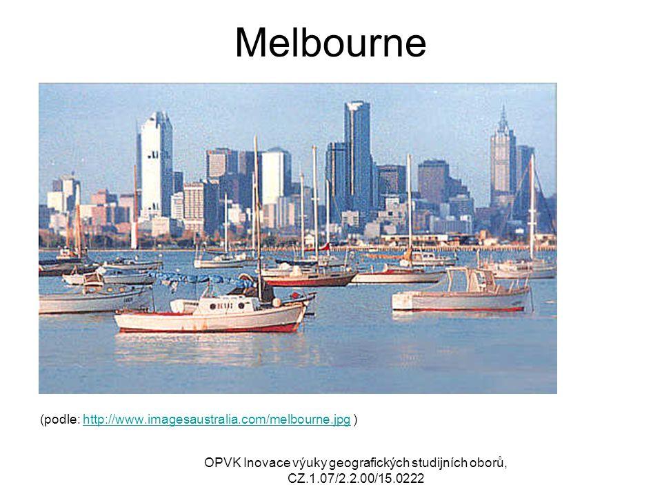 Melbourne (podle: http://www.imagesaustralia.com/melbourne.jpg )http://www.imagesaustralia.com/melbourne.jpg OPVK Inovace výuky geografických studijních oborů, CZ.1.07/2.2.00/15.0222