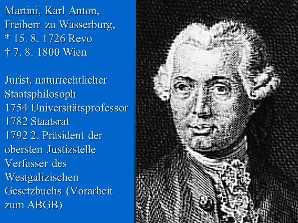 Martini, Karl Anton, Freiherr zu Wasserburg, * 15.
