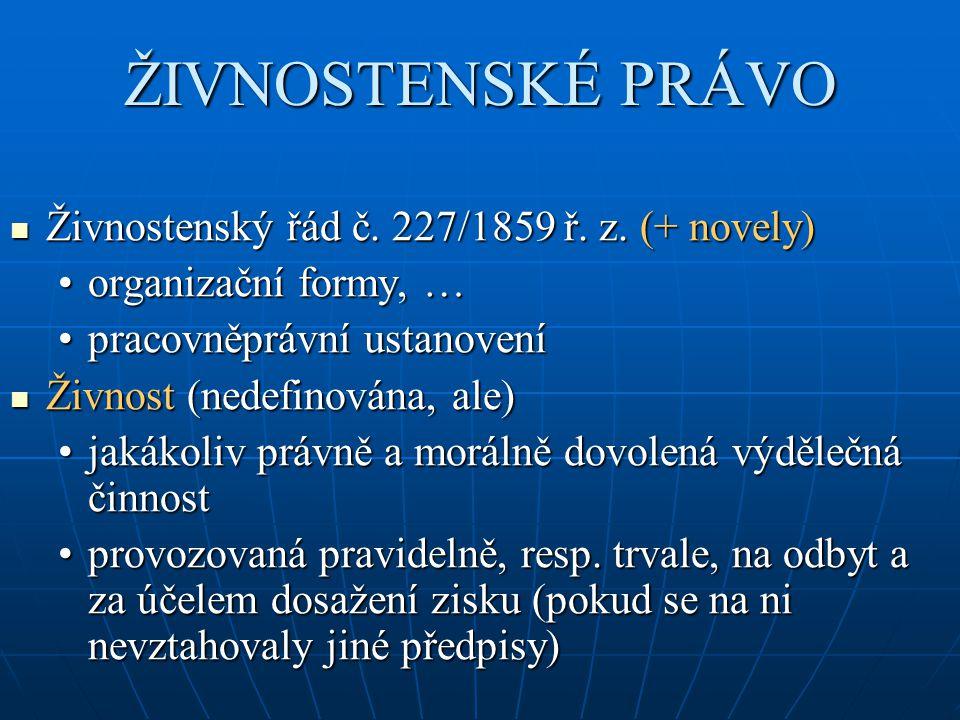 ŽIVNOSTENSKÉ PRÁVO Živnostenský řád č. 227/1859 ř.