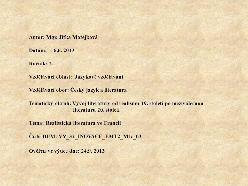 Autor: Mgr.Jitka Matějková Datum: 6.6. 2013 Ročník: 2.