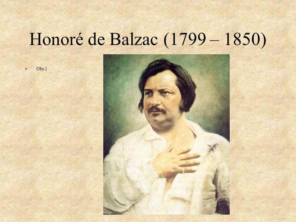 Honoré de Balzac Svými díly vytvořil obraz francouzské společnosti 19.