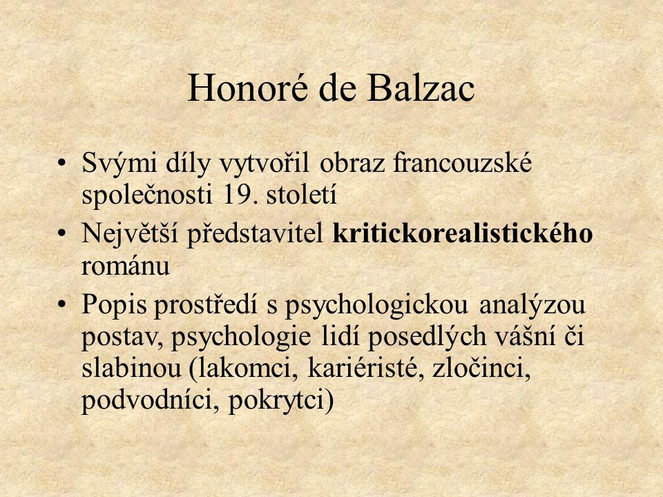 Honoré de Balzac Lidská komedie –97 románů a povídek, vystupuje zde na 2500 postav.