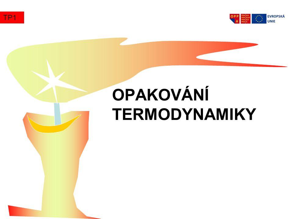 OPAKOVÁNÍ TERMODYNAMIKY TP1