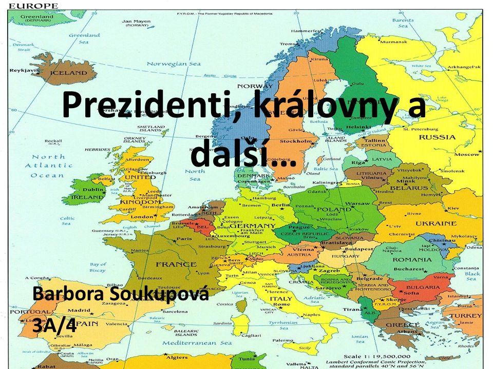 Prezidenti, královny a další… Barbora Soukupová 3A/4