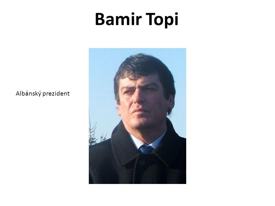 Bamir Topi Albánský prezident
