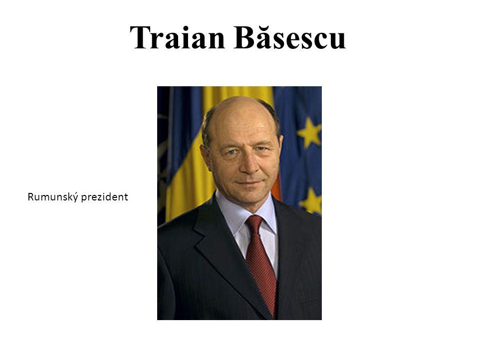 Traian B ă sescu Rumunský prezident
