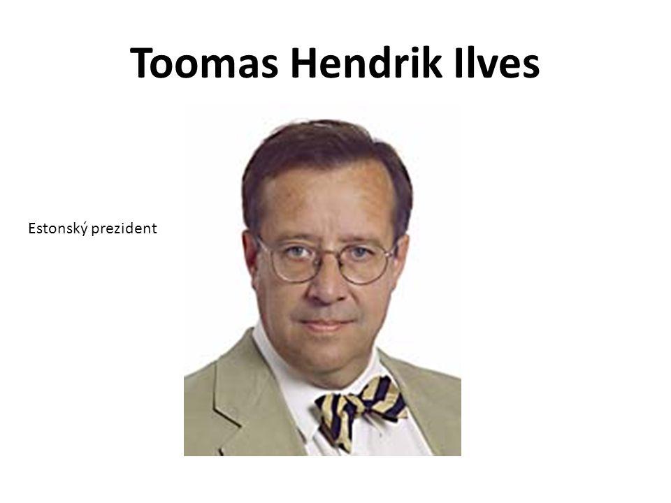 Toomas Hendrik Ilves Estonský prezident