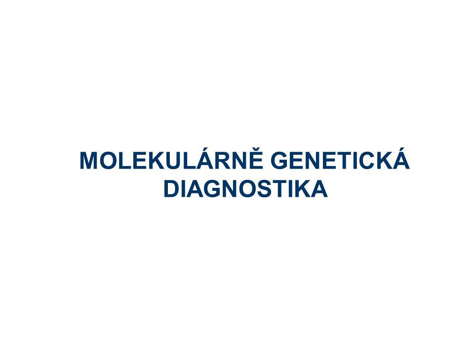MOLEKULÁRNĚ GENETICKÁ DIAGNOSTIKA