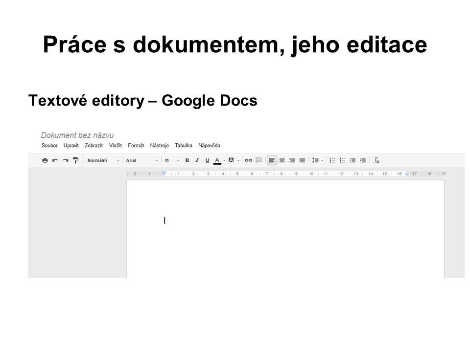 Práce s dokumentem, jeho editace Textové editory – Google Docs