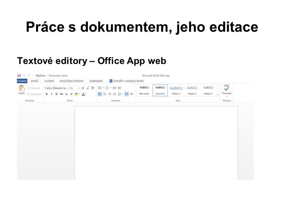 Práce s dokumentem, jeho editace Textové editory – Office App web