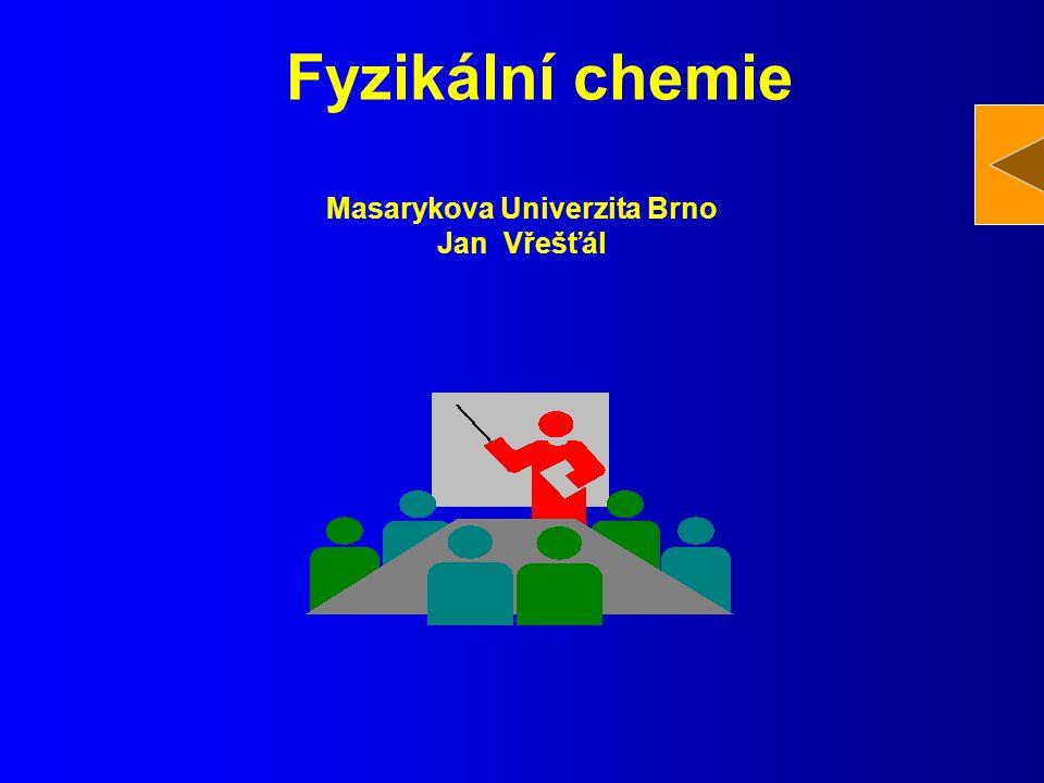 Fyzikální chemie Masarykova Univerzita Brno Jan Vřešťál