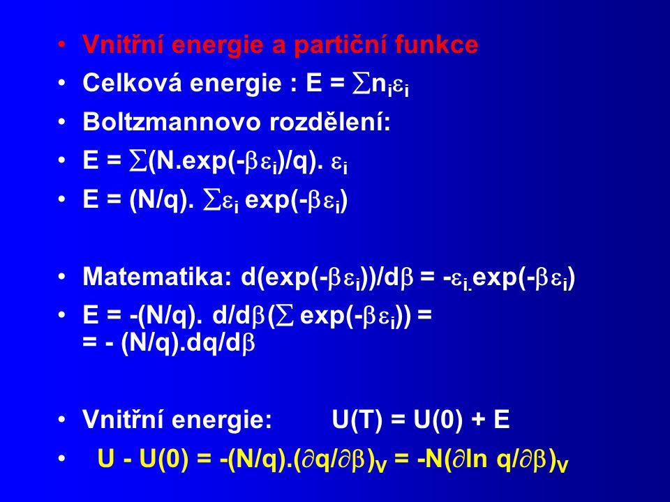 Vnitřní energie a partiční funkce Celková energie : E =  n i  i Boltzmannovo rozdělení: E =  (N.exp(-  i )/q).