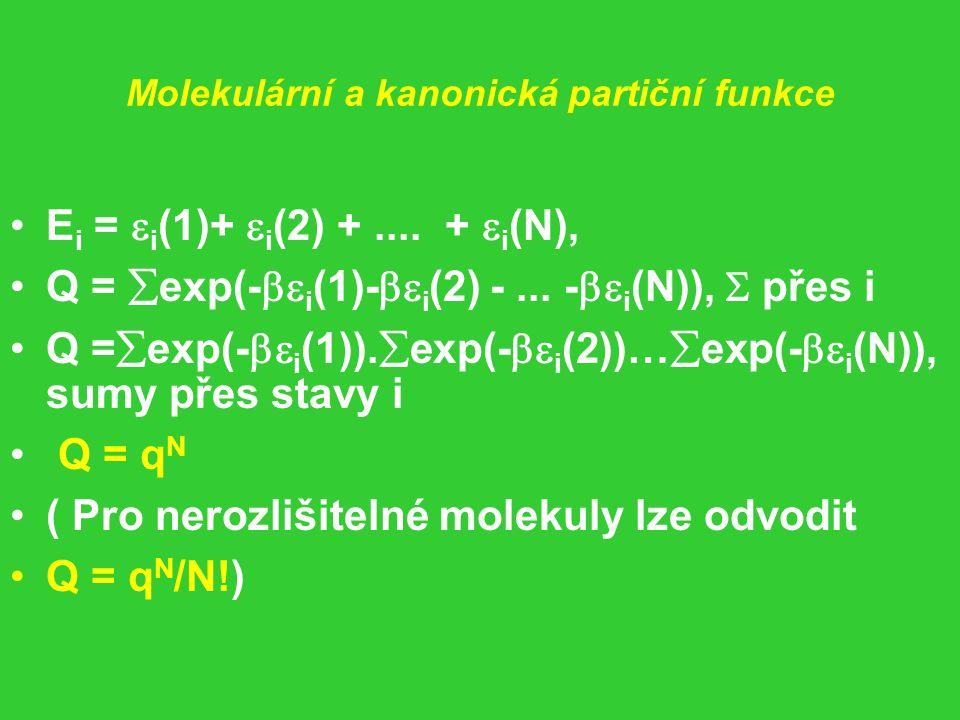 Molekulární a kanonická partiční funkce E i =  i (1)+  i (2) +....