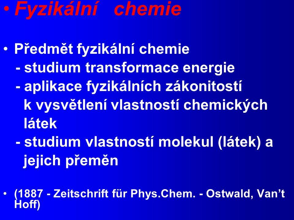 I.věta termodynamiky Axiom (I.věta): Vnitřní energie systému je konstantní, pokud není změněna vykonáním práce nebo ohřevem  U = q + w znaménková konvence q - teplo přijaté systémem w - práce vykonaná na systému (uzavřený systém)