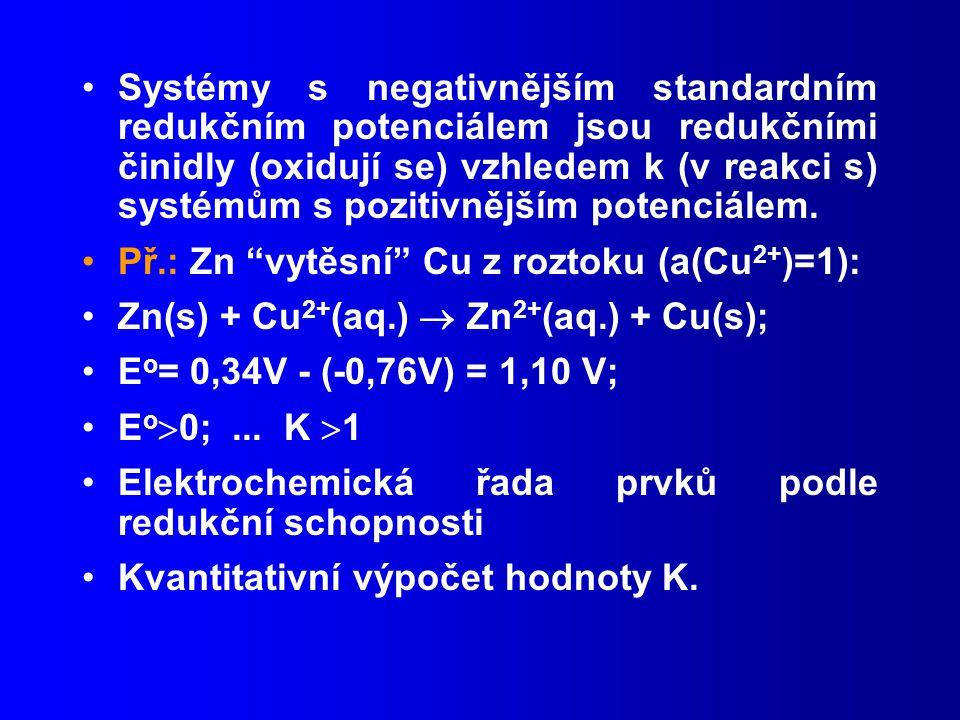 Systémy s negativnějším standardním redukčním potenciálem jsou redukčními činidly (oxidují se) vzhledem k (v reakci s) systémům s pozitivnějším potenciálem.