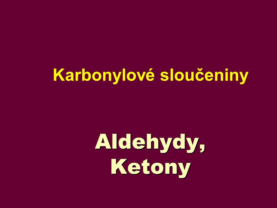 Aldehydy, Ketony Karbonylové sloučeniny