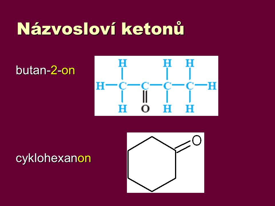 Názvosloví ketonů butan-2-on cyklohexanon