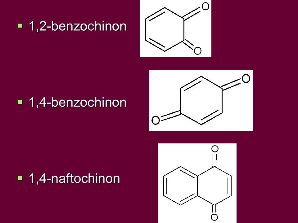  1,2-benzochinon  1,4-benzochinon  1,4-naftochinon