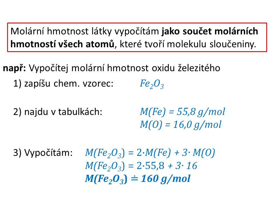 Příklady k procvičení: 1)Vypočítej molární hmotnost chloridu hlinitého.