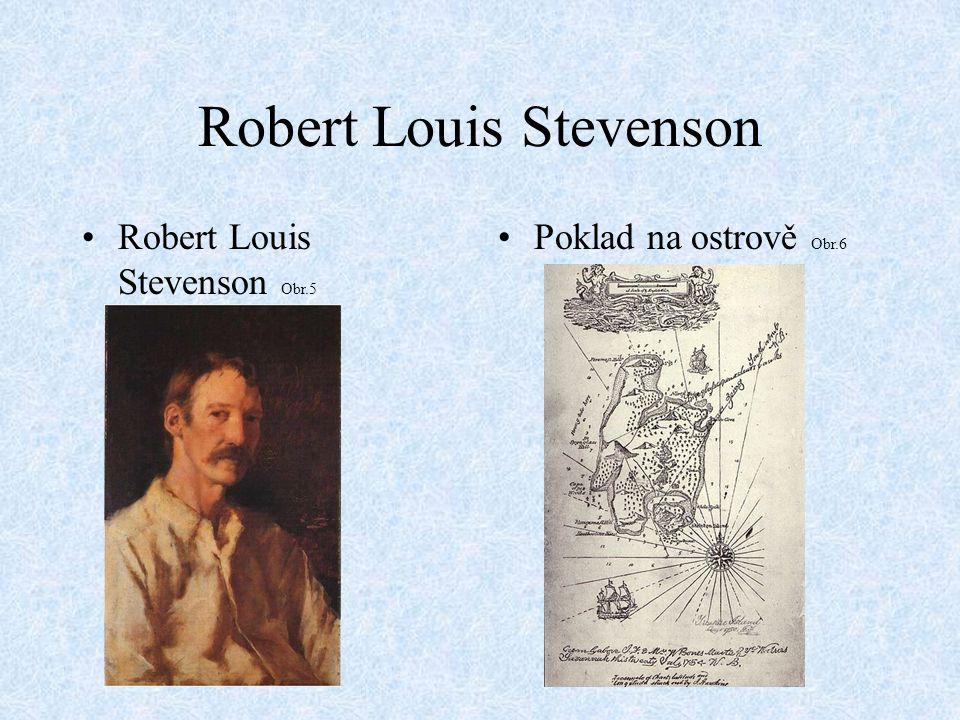 Robert Louis Stevenson Robert Louis Stevenson Obr.5 Poklad na ostrově Obr.6