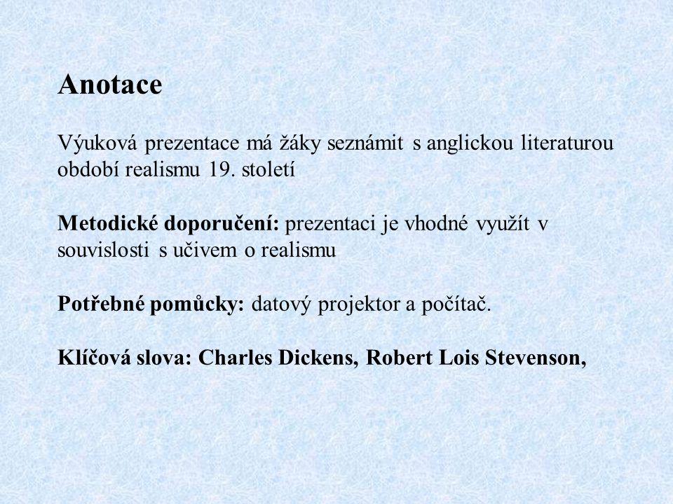 Anotace Výuková prezentace má žáky seznámit s anglickou literaturou období realismu 19.