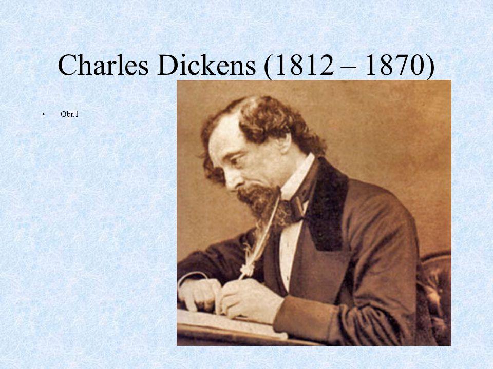 Charles Dickens Tvůrce anglického kritického realismu Zabývá se osudy dětí bez domova a rodiny Ostrá kritika celospolečenských jevů Kronika Pickwickova klubu – román, příběhy z cest čtyř členů klubu na venkov Malá Doritka, Nadějné vyhlídky