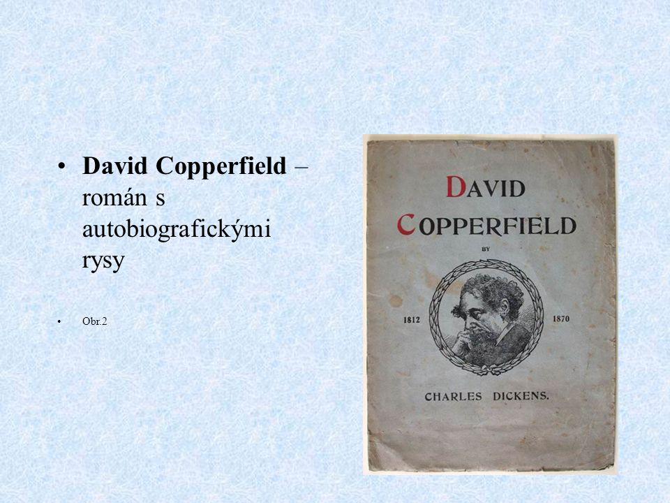 David Copperfield – román s autobiografickými rysy Obr.2