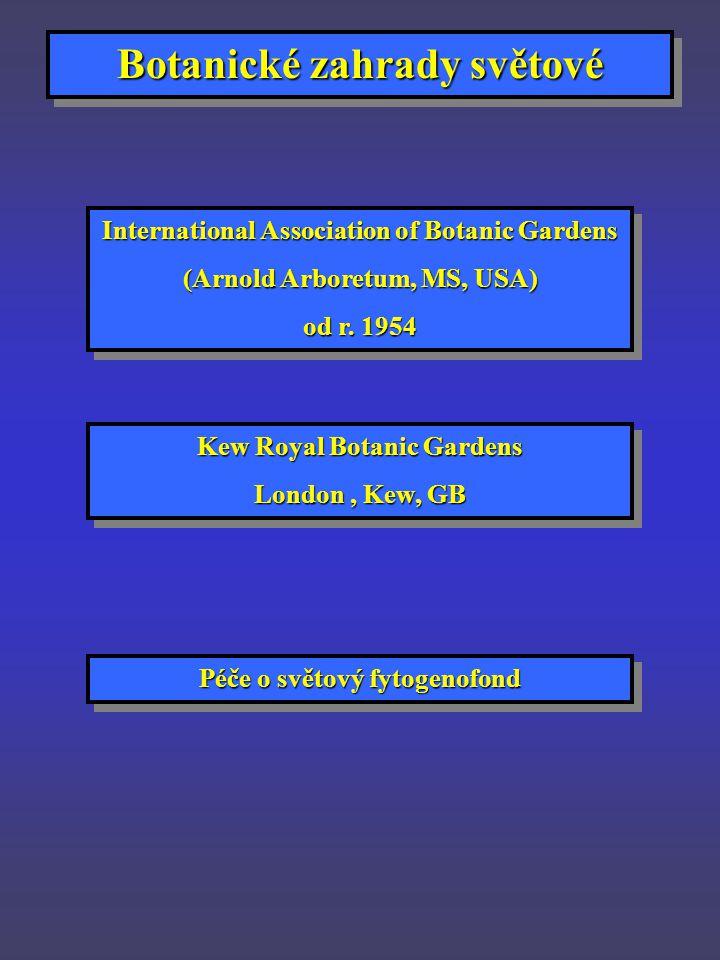 Botanické zahrady světové International Association of Botanic Gardens (Arnold Arboretum, MS, USA) od r.