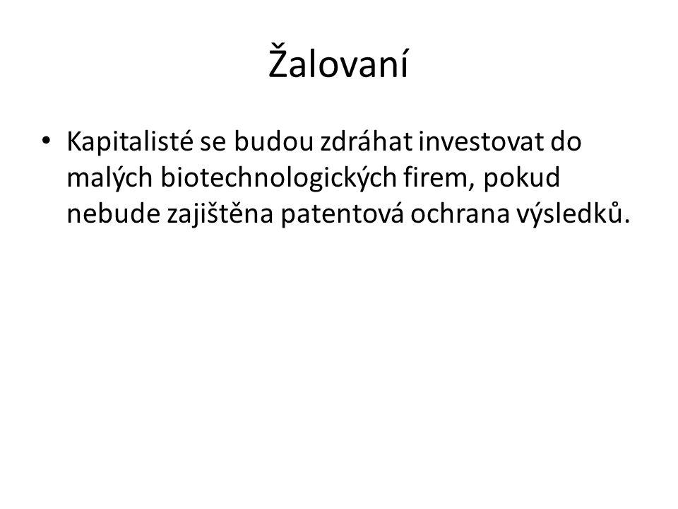Žalovaní Kapitalisté se budou zdráhat investovat do malých biotechnologických firem, pokud nebude zajištěna patentová ochrana výsledků.