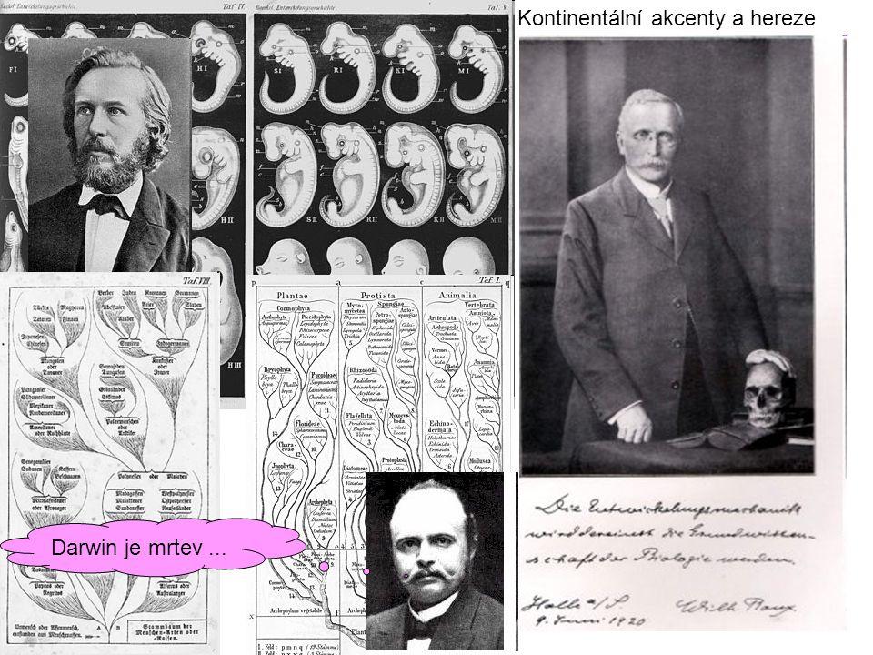Kontinentální akcenty a hereze Darwin je mrtev...