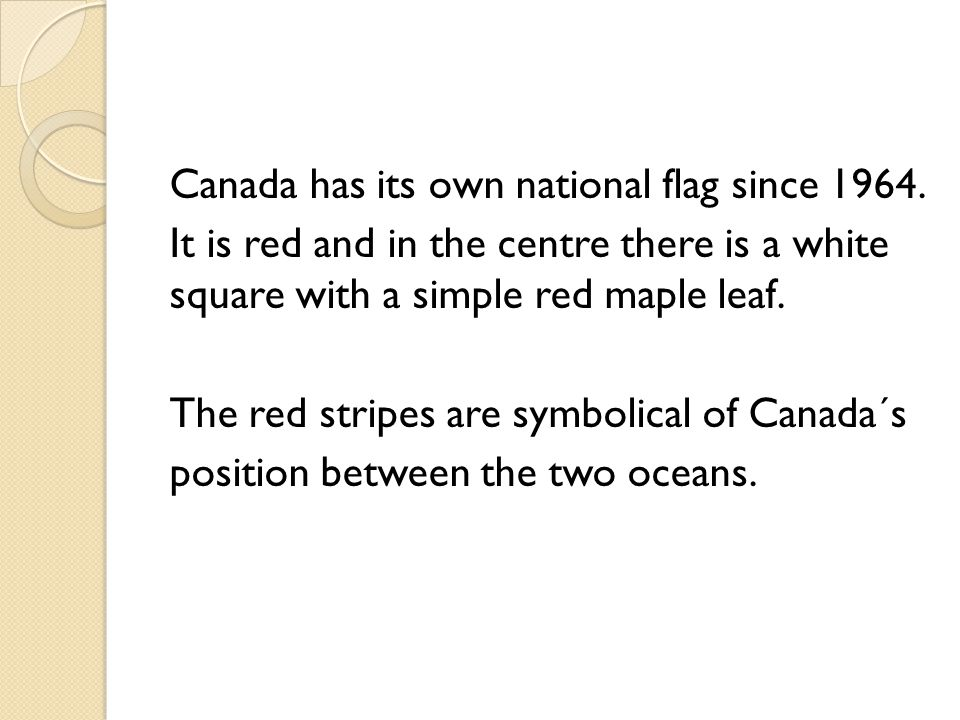 Canada has its own national flag since 1964.