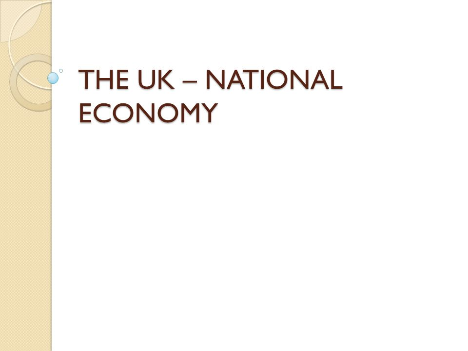THE UK – NATIONAL ECONOMY