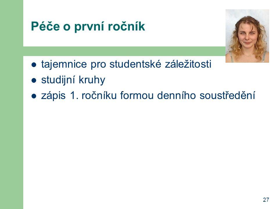 27 Péče o první ročník tajemnice pro studentské záležitosti studijní kruhy zápis 1.