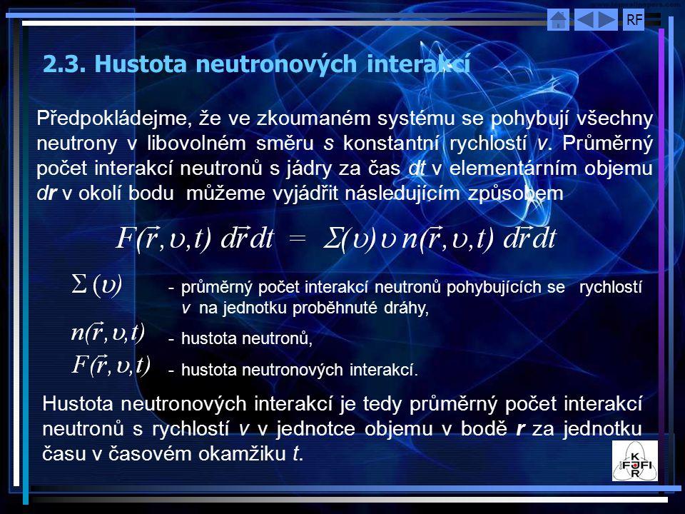 RF Předpokládejme, že ve zkoumaném systému se pohybují všechny neutrony v libovolném směru s konstantní rychlostí ν. Průměrný počet interakcí neutronů