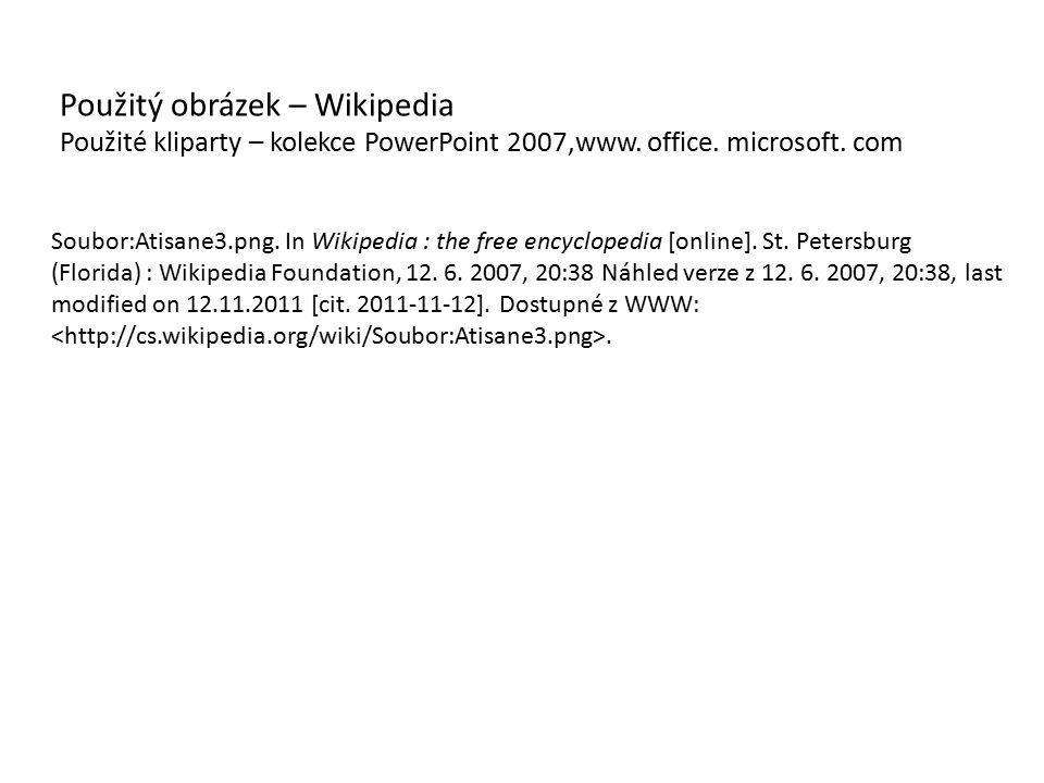 Použitý obrázek – Wikipedia Použité kliparty – kolekce PowerPoint 2007,www.