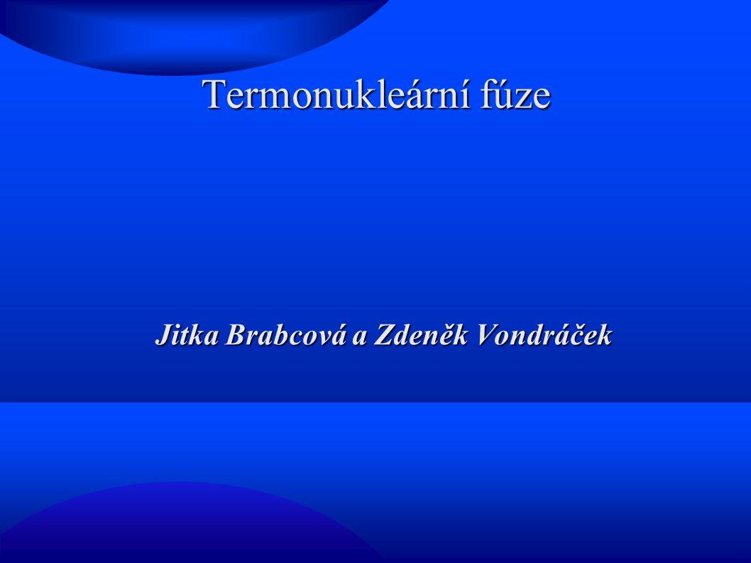 Termonukleární fúze Jitka Brabcová a Zdeněk Vondráček
