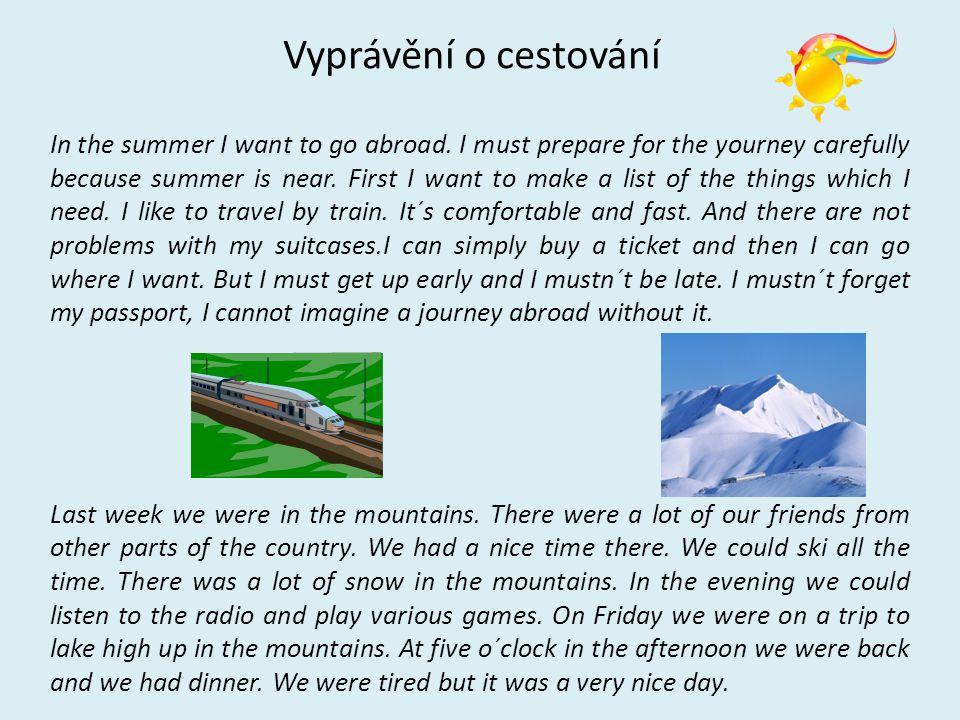 Vyprávění o cestování In the summer I want to go abroad.
