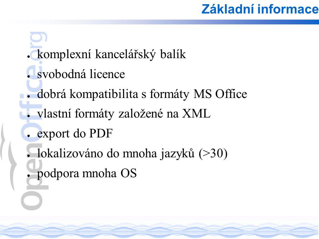 ● komplexní kancelářský balík ● svobodná licence ● dobrá kompatibilita s formáty MS Office ● vlastní formáty založené na XML ● export do PDF ● lokalizováno do mnoha jazyků (>30) ● podpora mnoha OS Základní informace
