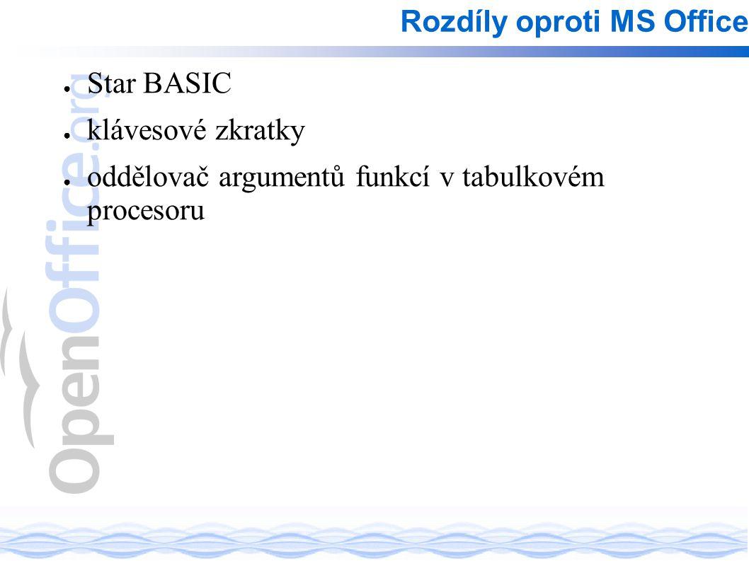 ● Star BASIC ● klávesové zkratky ● oddělovač argumentů funkcí v tabulkovém procesoru Rozdíly oproti MS Office