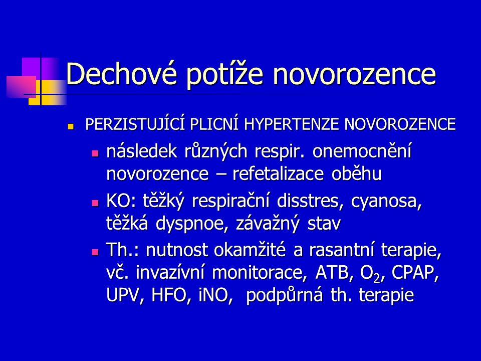 Dechové potíže novorozence PERZISTUJÍCÍ PLICNÍ HYPERTENZE NOVOROZENCE PERZISTUJÍCÍ PLICNÍ HYPERTENZE NOVOROZENCE následek různých respir. onemocnění n