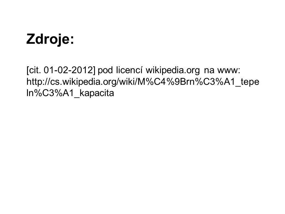 Zdroje: [cit. 01-02-2012] pod licencí wikipedia.org na www: http://cs.wikipedia.org/wiki/M%C4%9Brn%C3%A1_tepe ln%C3%A1_kapacita