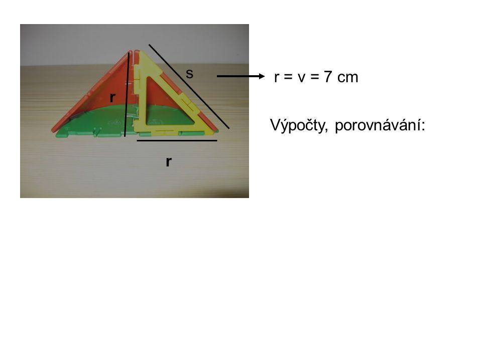 s r r r = v = 7 cm