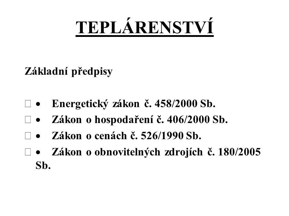 TEPLÁRENSTVÍ Základní předpisy  Energetický zákon č.