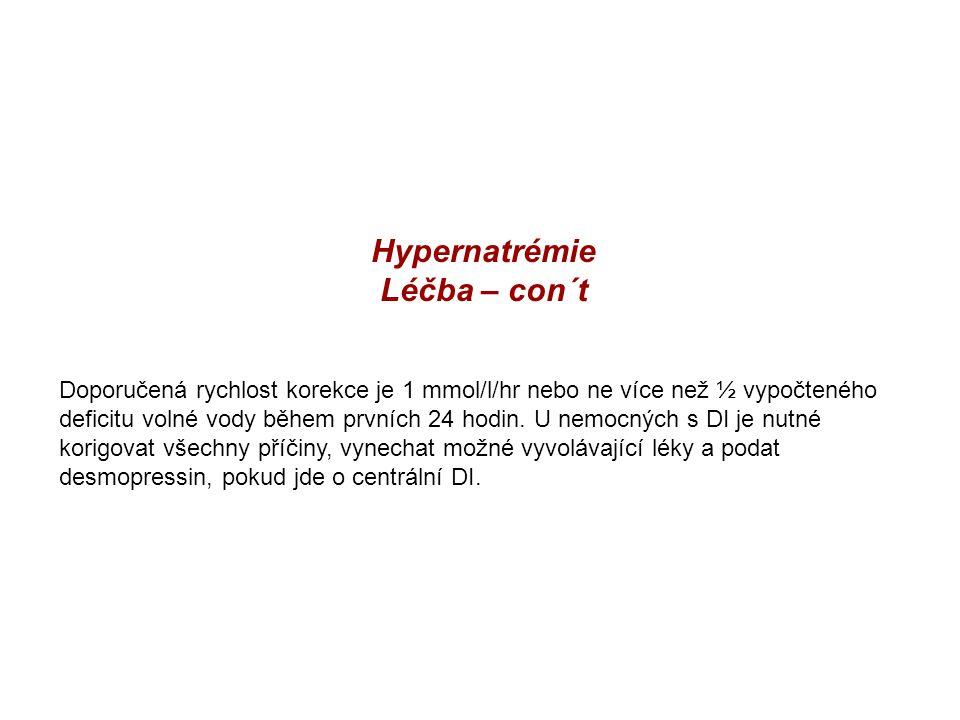 Hypernatrémie Léčba – con´t Doporučená rychlost korekce je 1 mmol/l/hr nebo ne více než ½ vypočteného deficitu volné vody během prvních 24 hodin. U ne