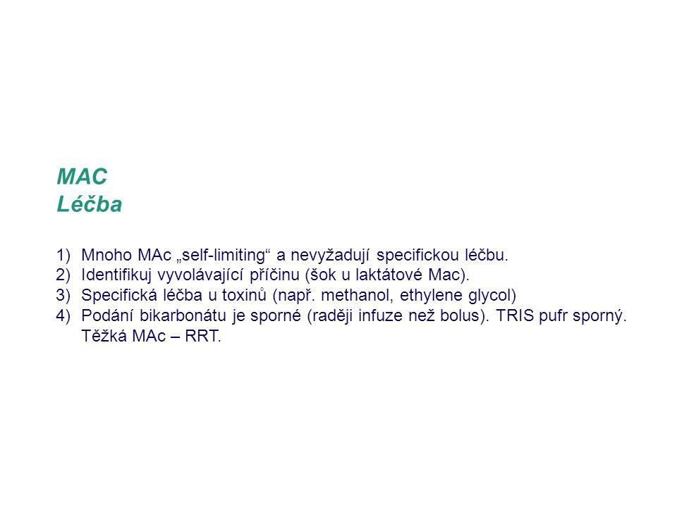 """MAC Léčba 1)Mnoho MAc """"self-limiting"""" a nevyžadují specifickou léčbu. 2)Identifikuj vyvolávající příčinu (šok u laktátové Mac). 3)Specifická léčba u t"""
