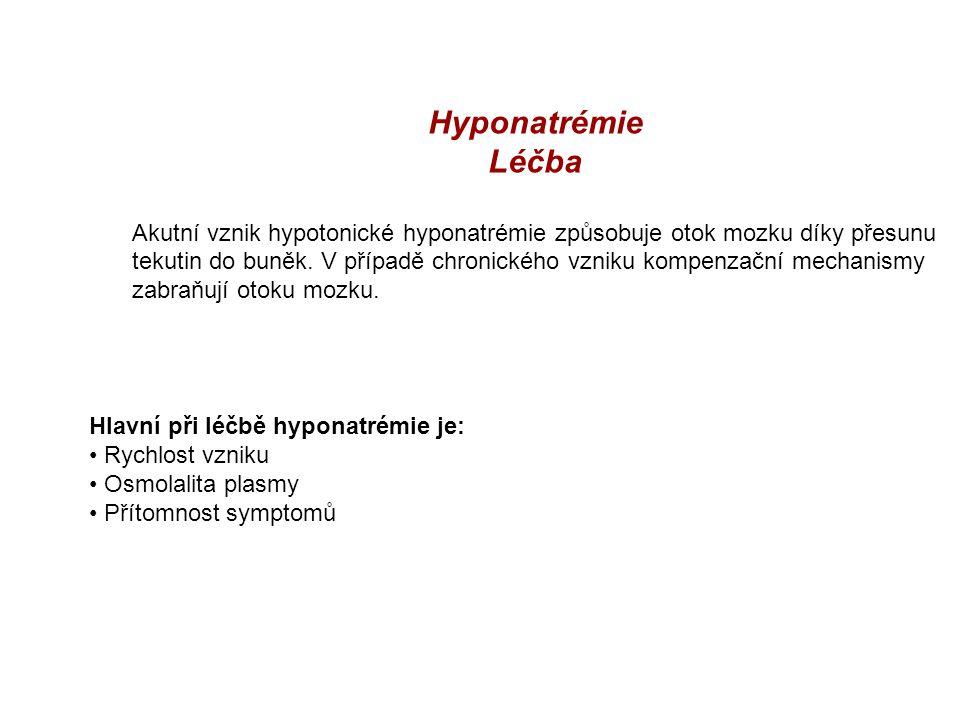 Hyponatrémie Léčba Akutní vznik hypotonické hyponatrémie způsobuje otok mozku díky přesunu tekutin do buněk. V případě chronického vzniku kompenzační