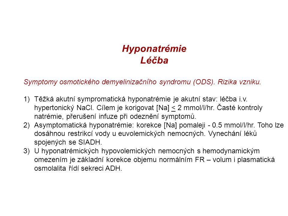 Hyponatrémie Léčba Symptomy osmotického demyelinizačního syndromu (ODS). Rizika vzniku. 1)Těžká akutní sympromatická hyponatrémie je akutní stav: léčb